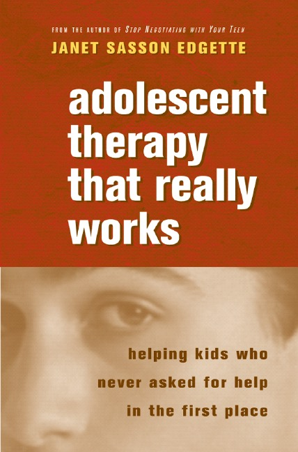 Adolescent Therapy That Really Works By Edgette, Janet Sasson