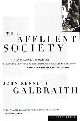 The Affluent Society By Galbraith, John Kenneth
