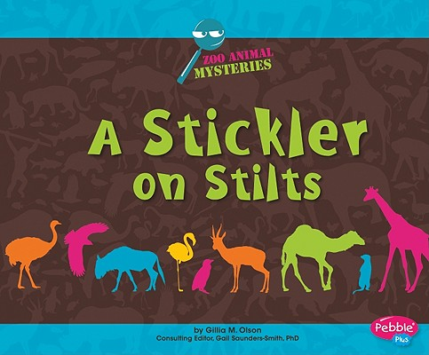 Stickler on Stilts By Olson, Gillia M./ Saunders-Smith, Gail (EDT)/ Gai, Jackie (CON)