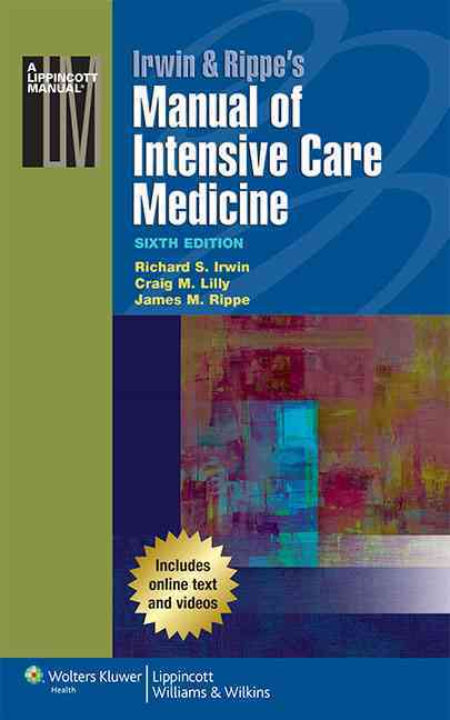 Irwin & Rippe's Manual of Intensive Care Medicine By Irwin, Richard S./ Lilly, Craig/ Rippe, James M.