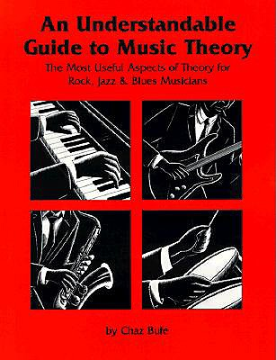 An Understandable Guide to Music Theory By Bufe, Chaz